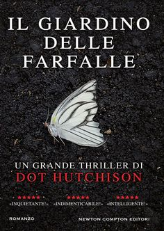 Il giardino delle farfalle di Dot Hutchison - The Dirty Club of Books The Butterfly Garden Book, Best Books To Read, Good Books, Best Psychological Thrillers Books, Shady Tree, Thriller Books, Girl Reading, Book Cover Design, Nonfiction Books