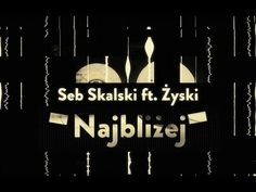Seb Skalski ft. Żyski - Najbliżej - YouTube