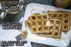 Trying to meet your monthly waffle quota without burning money on brunch? Thug Kitchen's got your back. You know damn well you don't eat enough fruit but you sure as shit hit that waffle quota every month. Why not sneak some fruit into your batter for a sweet winter treat that will make you feel less guilty for your waffle habit. Recipe available at Thugkitchen.com