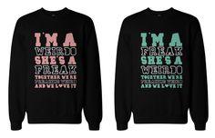 Funny BFF Sweaters - Freak and Weirdo Best Friends Matching Sweatshirts in Sweatshirts, Hoodies | eBay