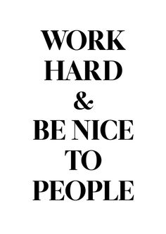 Work Hard and Be Nice to People Motivational Typography Quote Graphic Print / Office Posters at http://sherrywither.etsy.com. Prices from USD $6. We ship worldwide
