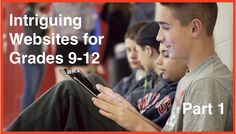 9 Intriguing Websites for Grades 9-12 (Part 1)