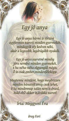 Egy  jó anya Positive Thoughts, Love Life, Mom And Dad, Signage, Quotations, Diy And Crafts, Motivational Quotes, Poems, Wisdom