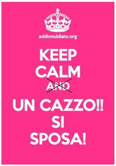 Keep Calm per addio al nubilato! Keep Calm e falle cambiare idea! #keepcalmuncazzo #sisposa #addioalnubilato #nubilato #sisposa