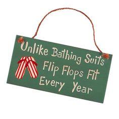 Unlike Bathings Suits Flip Flops Fit Every Year - Decorative Beach Pool Sign