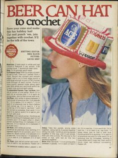 Ha! Beer Can Hats!  We made these in 1972!!  And yes, I still have 2 of them!  Hysterical!