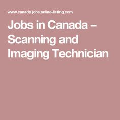 Jobs in Canada – Scanning and Imaging Technician