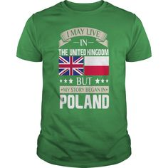 May Live in UK Story Began in Poland Flag T-Shirt T-Shirts 1  #gift #ideas #Popular #Everything #Videos #Shop #Animals #pets #Architecture #Art #Cars #motorcycles #Celebrities #DIY #crafts #Design #Education #Entertainment #Food #drink #Gardening #Geek #Hair #beauty #Health #fitness #History #Holidays #events #Home decor #Humor #Illustrations #posters #Kids #parenting #Men #Outdoors #Photography #Products #Quotes #Science #nature #Sports #Tattoos #Technology #Travel #Weddings #Women