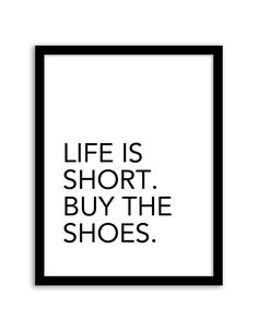 Free Printable Life is Short Buy the Shoes Art from @chicfetti - easy wall art diy