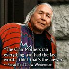 """Floyd Red Crow Westerman: """"The Clan Mothers ran everything & had the last word. I think that's the answer."""" I think it should be balanced between man & woman, but it'd be a good starting point! Native American Prayers, Native American Spirituality, Native American Actors, Native American Wisdom, Native American History, American Indians, American Symbols, Baba Yaga, Sioux"""