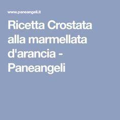 Ricetta Crostata alla marmellata d'arancia - Paneangeli