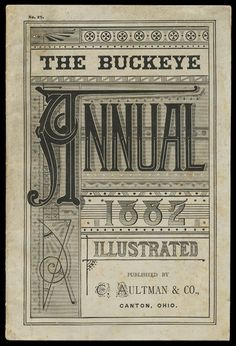 Aultman & Company / The Buckeye Annual 1882 Hand Drawn Lettering, Types Of Lettering, Vintage Typography, Typography Art, Vintage Type, Vintage Prints, Vintage Posters, Vintage Labels, Vintage Ephemera