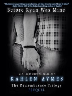 Cover The Remembrance Trilogy Prequel, Before Ryan Was Mine by Kahlen Aymes