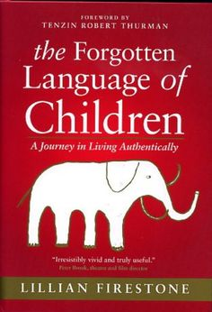 Forgotten Language of Children: An Experiment in Conscious Living, signed by author