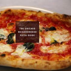 The best pizzas in Chicago, by 'hood
