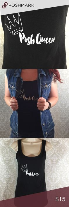 JUST IN!!  Posh Queen Tank Perfect tank to celebrate your Posh style!  Sizes S -2XL  Bundle and save!   Thank you for shopping my closet!  ❤️ Thank you to my beautiful daughter for modeling! Tops Tank Tops