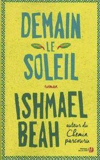 Demain le soleil, Ishmael Beah ~ Le Bouquinovore