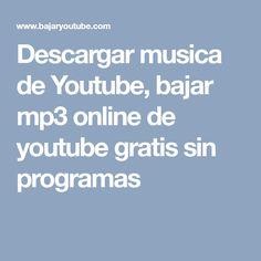 Descargar musica de Youtube, bajar mp3 online de youtube gratis sin programas