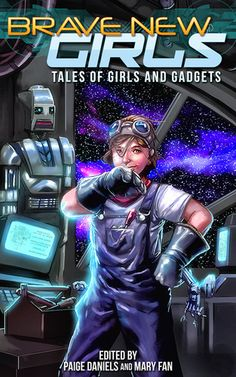 """Brave New Girls is a young adult science fiction anthology edited by sci-fi authors Paige Daniels and Mary Fan. The collection will feature tales of teen girls with a knack for science and technology - hackers, mechanics, engineers... the possibilities are unlimited! The book is available through all major online book retailers in both e-book and paperback formats, and it features illustrations from various artists. The proceeds from sales will be donated to a scholarship fund for girls."""