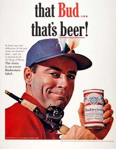 The perfect ad for real men - fishing and beer drinking ;)    Budweiser-1964