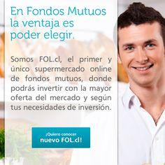 En Fondos Mutuos a ventaja es poder elegir - Invierte Online en Fondos Mutuos a través de www.fol.cl