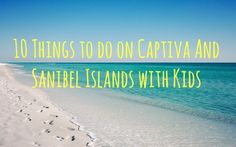 10 Things to do on Captiva And Sanibel Islands with Kids