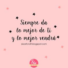 Sie - Art & Craft: Recordá siempre buscar el lado bueno a las cosas ♥ Words Quotes, Wise Words, Me Quotes, Funny Quotes, Positive Mind, Positive Vibes, Staying Positive, Give Box, Motivational Phrases