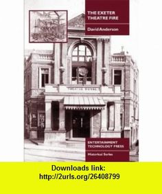 The Exeter Theatre Fire (9781904031130) David Anderson, David Wilmore , ISBN-10: 1904031137  , ISBN-13: 978-1904031130 ,  , tutorials , pdf , ebook , torrent , downloads , rapidshare , filesonic , hotfile , megaupload , fileserve