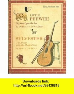 Little Peewee  Sylvester (Weekly Reader Childrens Book Club Presents Two  in One) Dorothy Kunhardt, Adelaide Holl, J. P. Miller, N. M. Bodecker ,   ,  , ASIN: B000UCBED0 , tutorials , pdf , ebook , torrent , downloads , rapidshare , filesonic , hotfile , megaupload , fileserve