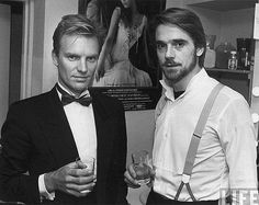 Sting & Jeremy Irons...