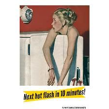 Menopause humor. Next hot flash in 10 minutes! #funny #fridge #magnet #menopause