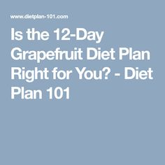 Is the 12-Day Grapefruit Diet Plan Right for You? - Diet Plan 101