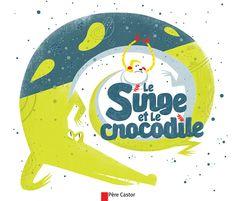 Le Singe et le Crocodile-Editions Flammarion on Behance