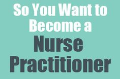 So You Want to be a Nurse Practitioner  Nurse Practitioners are Registered Nurses who serve as primary and specialty health care providers. They can specialize in family practice, pediatrics, women's health, mental health, and more. http://www.mometrix.com/blog/so-you-want-to-be-a-nurse-practitioner/