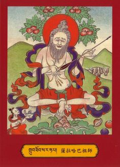 "84 mahasiddhas - MahaSiddha Saraha/Rakhulabhadra(mda snun): ""The Arrow Shooter""....Teacher of Nagarjuna."