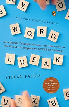 Word Freak: Heartbreak, Triumph, Genius, and Obsession in the World of Competitive Scrabble by Stefan Fatsis: Thanks to @rsilbermann ! #Book #Nonfiction #Scrabble