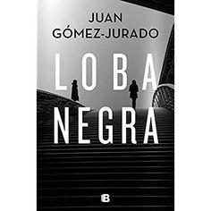 [Get Book] Loba negra (Spanish Edition) Author Juan Gómez-Jurado, Got Books, Books To Read, Megan Maxwell Libros, Free Christian Books, Kindle, Non Fiction, Booker T, Digital Text, Romance Novels