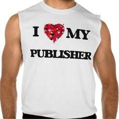 I love my Publisher Sleeveless Shirts Tank Tops