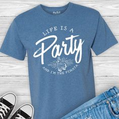 Life is a Party and I'm the Pinata Tee