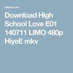Download High School Love E01 140711 LIMO 480p HiyeE mkv