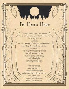 "The I'm From Here poster speaks of how each and every one of us belongs with the beautiful poetry of Travis Bowman, as accented by the illustrations of Eliot Alexander. 8 1/2"" x 11""."
