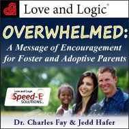 Love and Logic Speed-E Solutions: A Message of Encouragement for Foster and Adoptive Parents  (MP3 download)