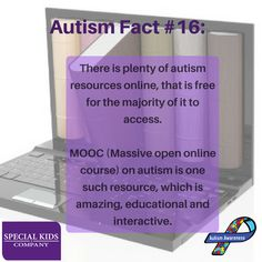 """Autism Fact #16: """"There is plenty of autism resources online, that is free for the majority of it to access. MOOC (Massive open online course) on autism is one such resource, which is amazing, educational and interactive"""". 