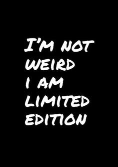 I'm Not Weird - #Funny #Quote Print - Framed 29 x 39cm or 20 x 29cm Quote | Home Poster Print | #Birthday Gift Or Present – Quomo