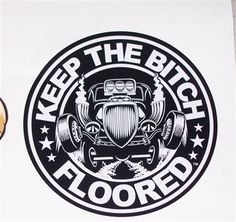 """vinyl hot rod decals featuring the Keep The Bitch Floored™ official """"Corporate"""" logo design. Decals are highest quality vinyl and UV protected. The American Hot Rod Brand & Apparel. Hot Rods, Rat Rod Pickup, Pickup Trucks, Dually Trucks, Dodge Trucks, Diesel Trucks, Hot Rod Tattoo, Logos Vintage, Gas Monkey"""