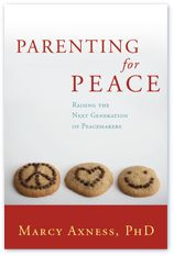 Parenting for Peace by Marcy Axness, PhD