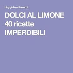 DOLCI AL LIMONE 40 ricette IMPERDIBILI