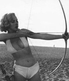 Marilyn... bow and arrow