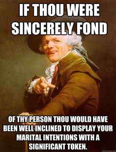 """""""If you liked it, then you shoulda put a ring on it."""" Joseph Ducreux."""