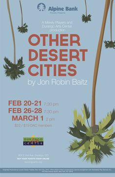 "DAC Theatre and Merely Players present The adult drama ""Other Desert Cities"" February and March, 2015"